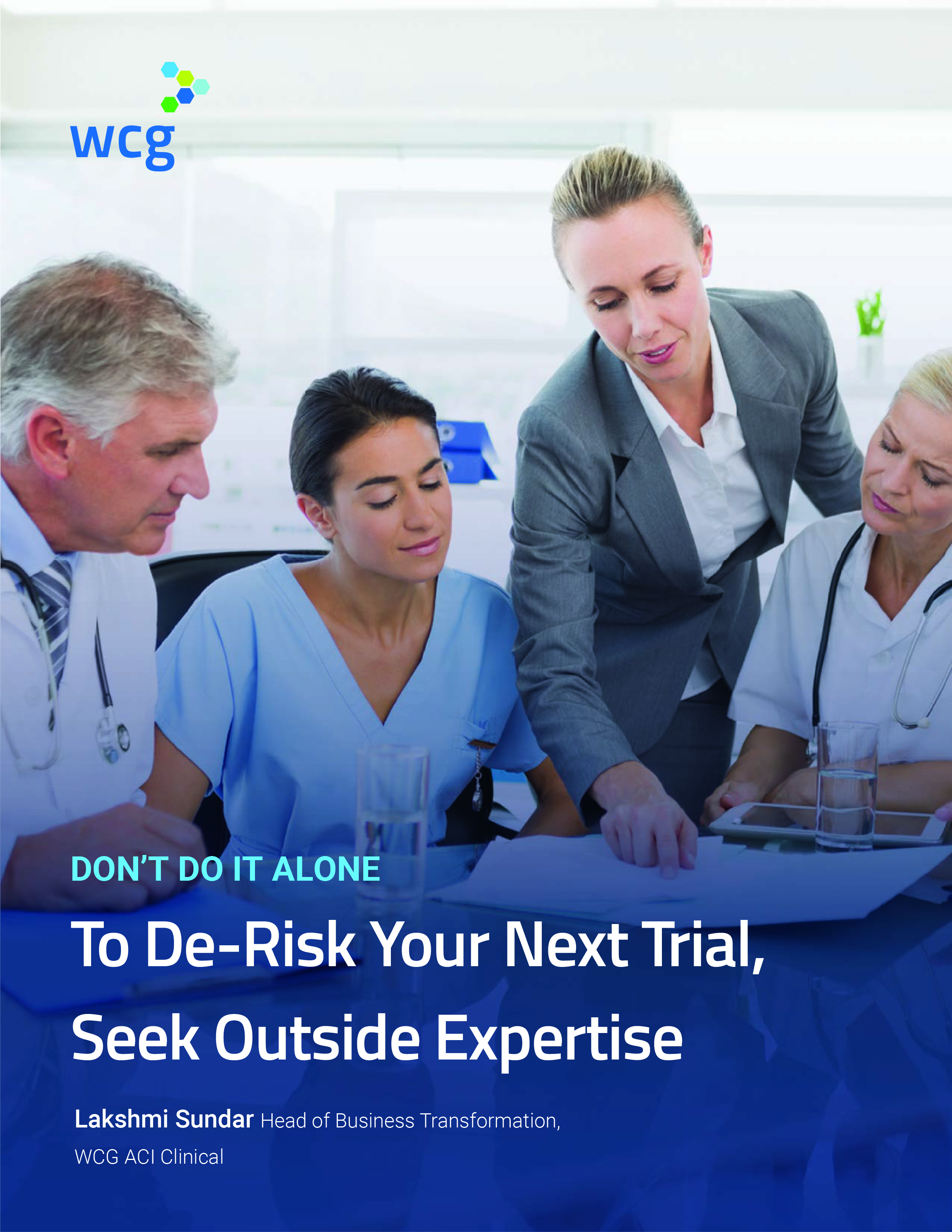 Don't Do It Alone: To De-Risk Your Next Trial, Seek Outside Expertise