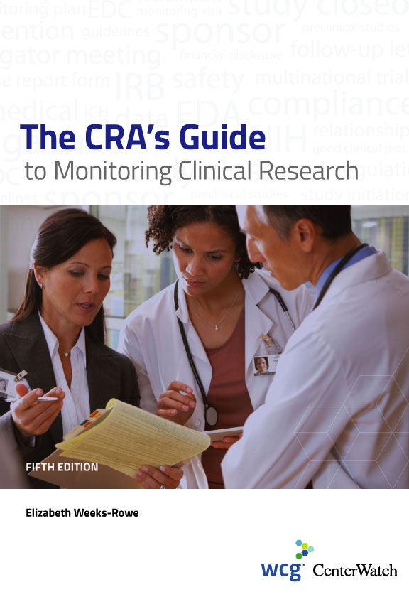 The CRA's Guide to Monitoring Clinical Research, Fifth Edition : Softcover