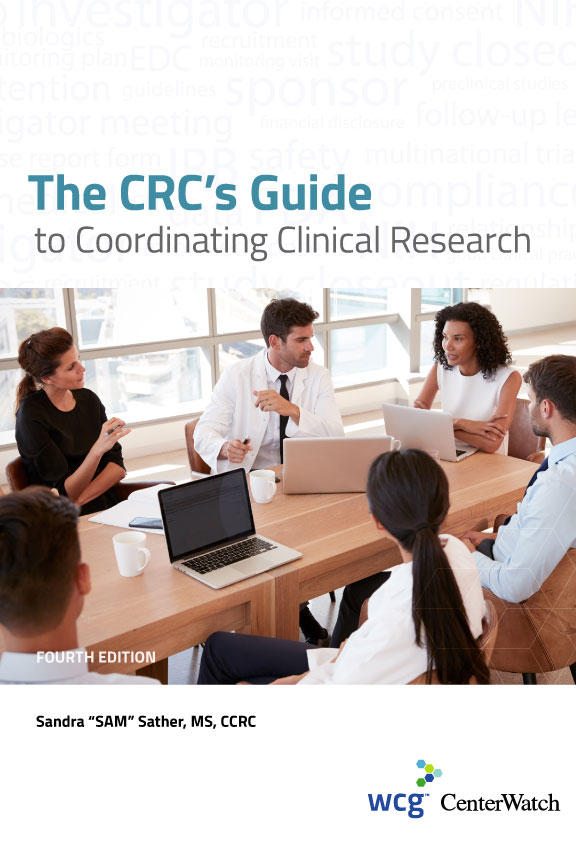 The CRC's Guide to Coordinating Clinical Research, Fourth Edition : Softcover