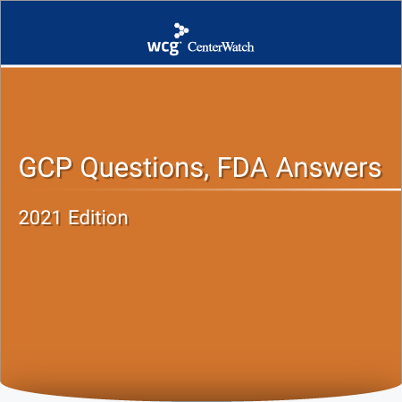 GCP Questions, FDA Answers, 2021 Edition