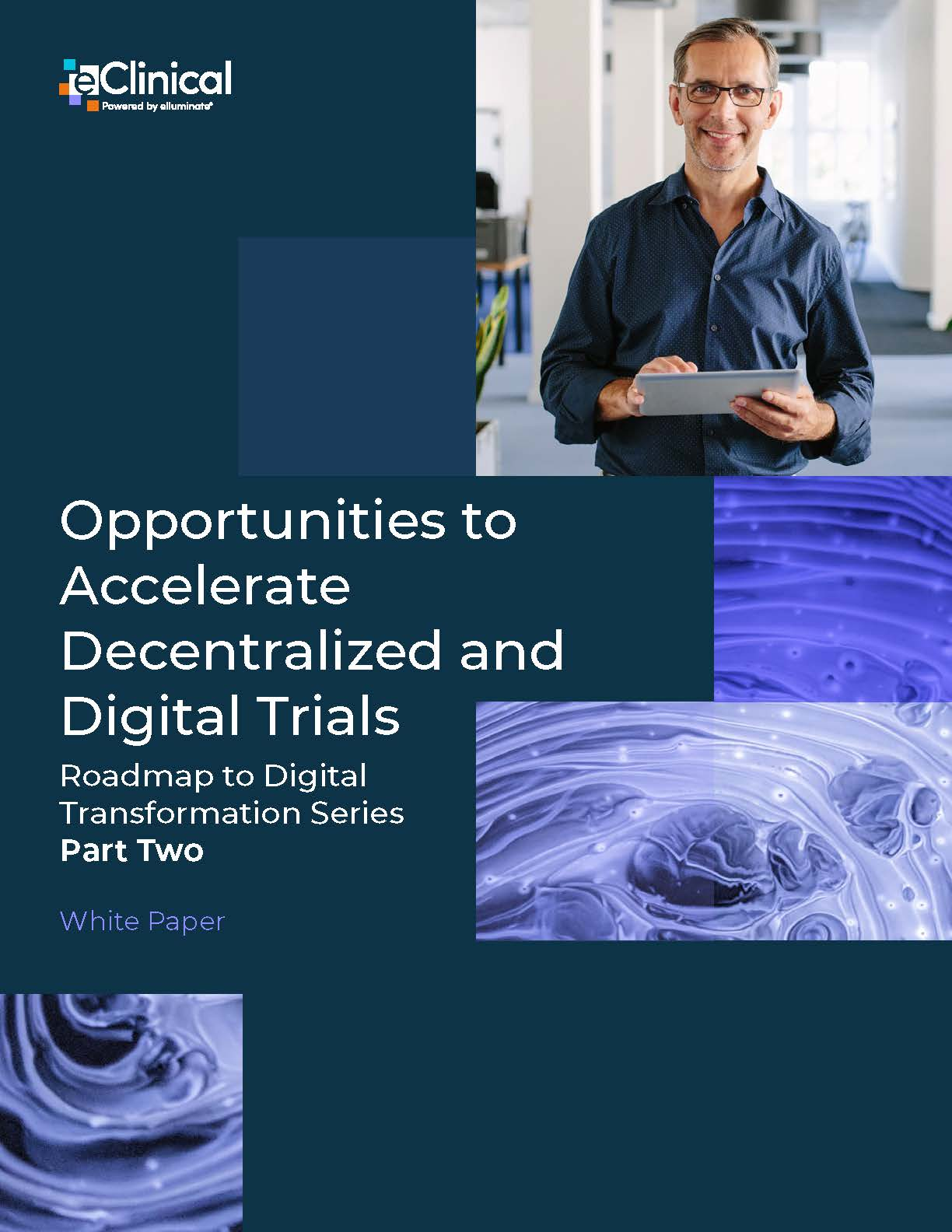Opportunities to Accelerate Decentralized and Digital Trials