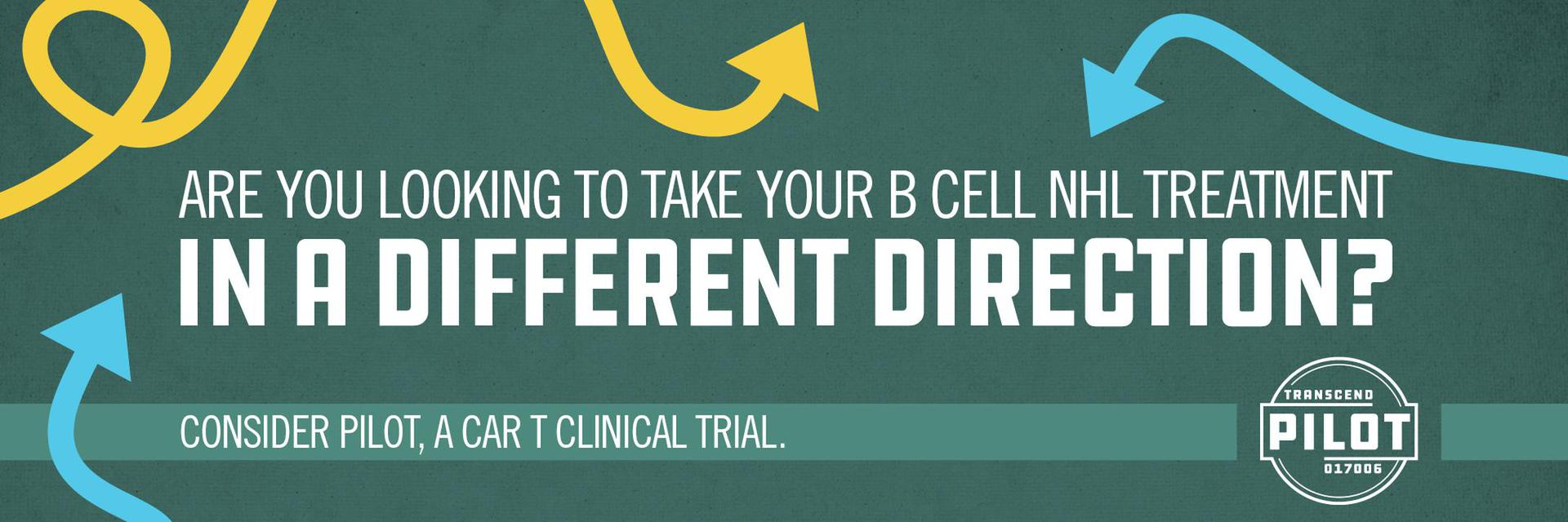 trial with title PILOT - B cell non-Hodgkin lymphoma - TRANSCEND-PILOT-017006 - US